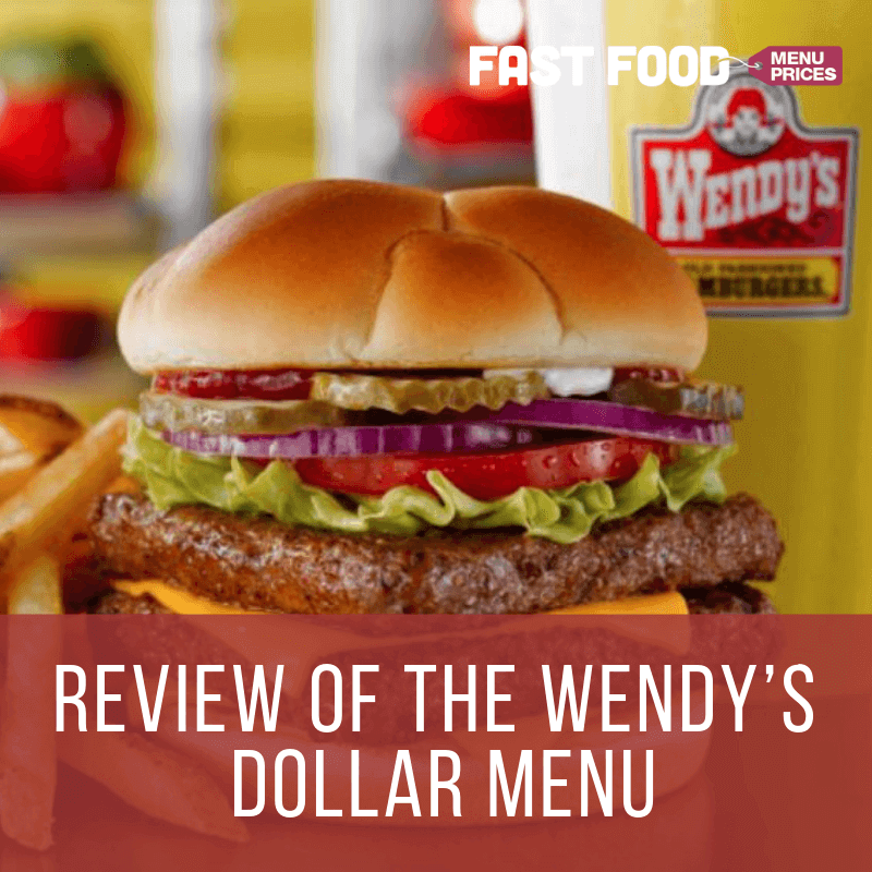 Review Of The Wendy S Dollar Menu Fast Food Menu Prices