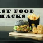 Fast Food Hacks to Make Your Meal Even Better