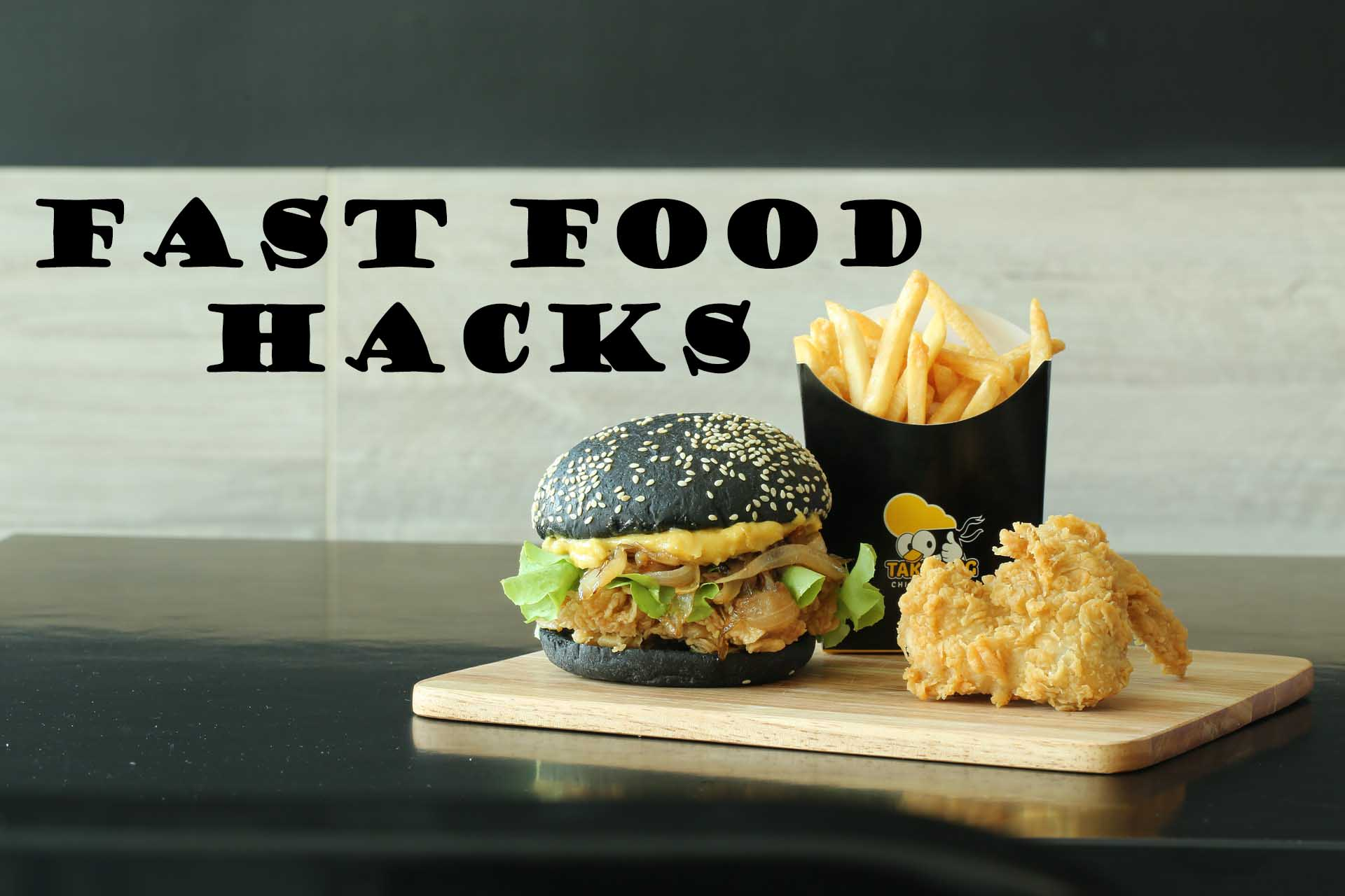 Fast Food Hacks to Make Your Meal Even Better - Fast Food ...